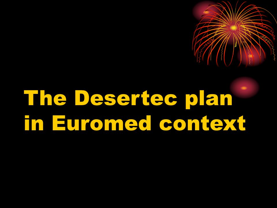 The Desertec plan in Euromed context