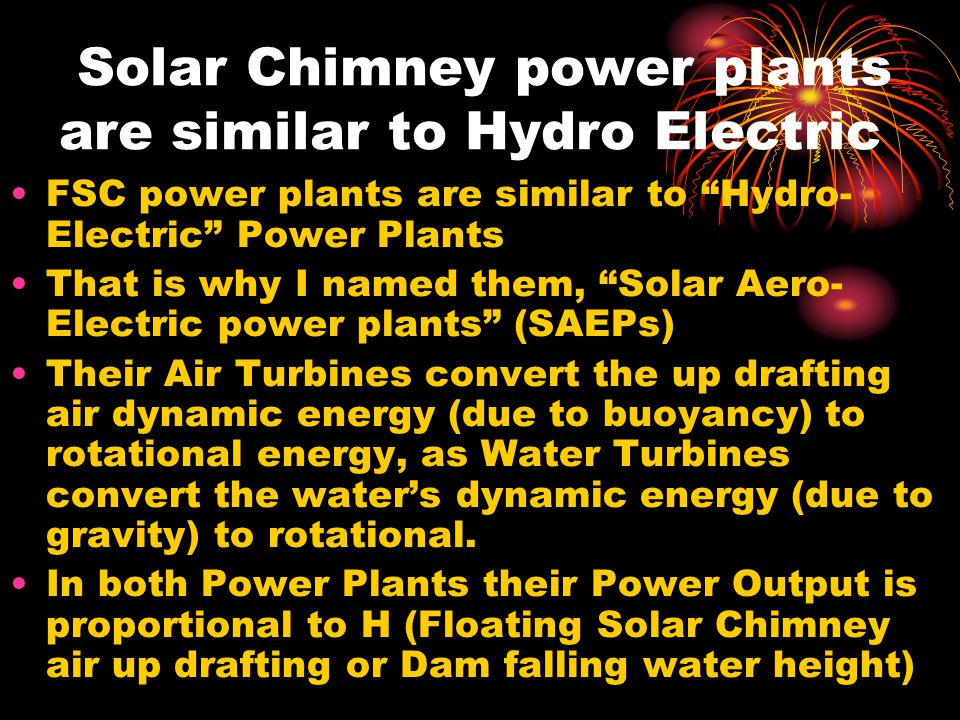 Solar Chimney power plants are similar to Hydro Electric