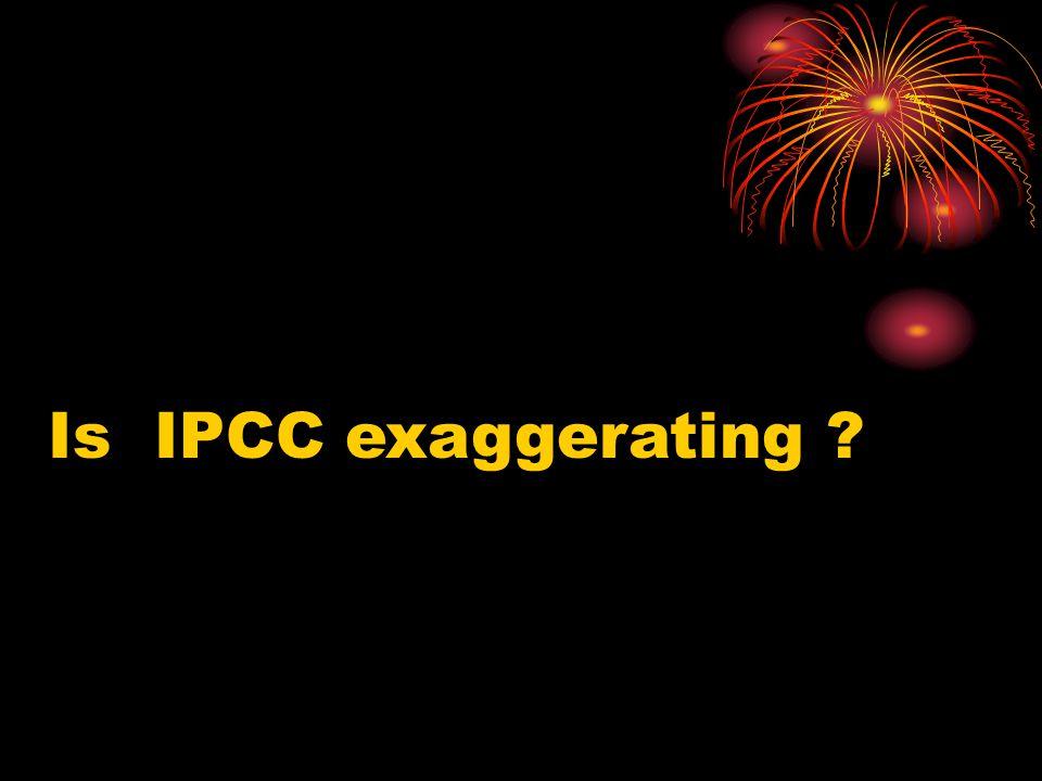 Is IPCC exaggerating