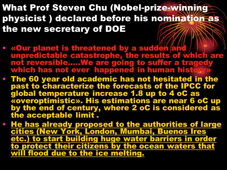 What Prof Steven Chu (Nobel-prize-winning physicist ) declared before his nomination as the new secretary of DOE