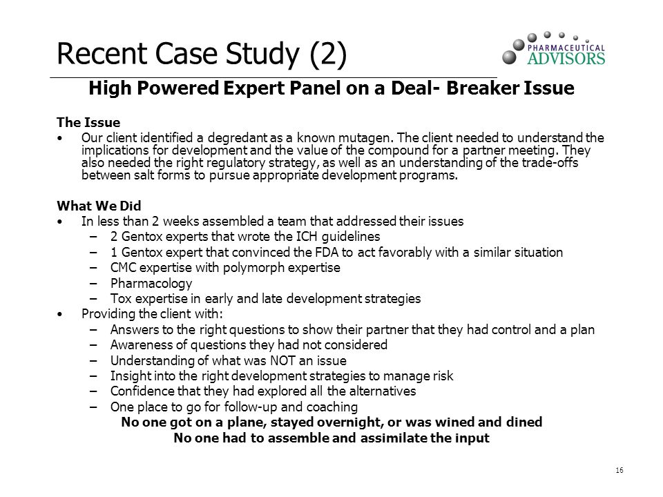 Recent Case Study (2) High Powered Expert Panel on a Deal- Breaker Issue. The Issue.