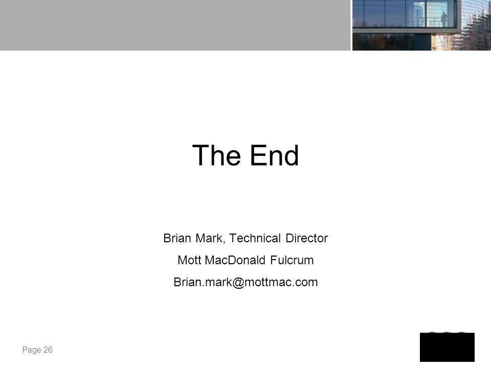 The End Brian Mark, Technical Director Mott MacDonald Fulcrum