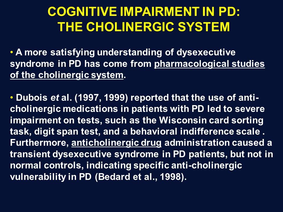 COGNITIVE IMPAIRMENT IN PD: THE CHOLINERGIC SYSTEM