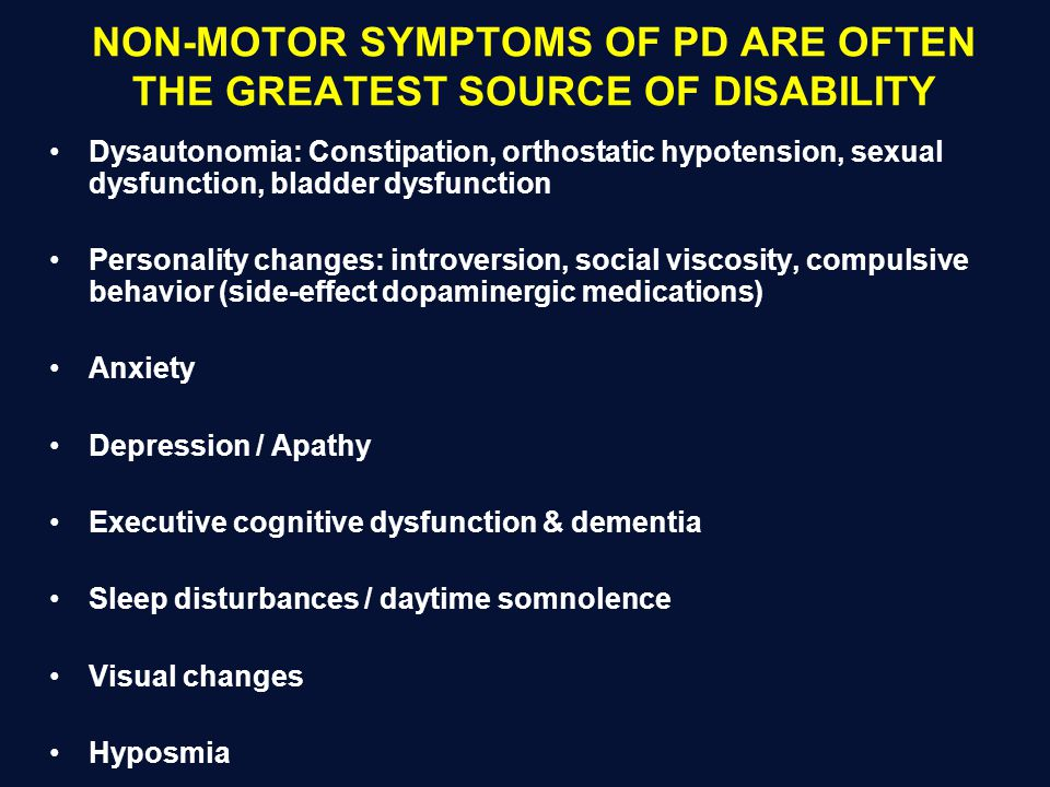 NON-MOTOR SYMPTOMS OF PD ARE OFTEN THE GREATEST SOURCE OF DISABILITY