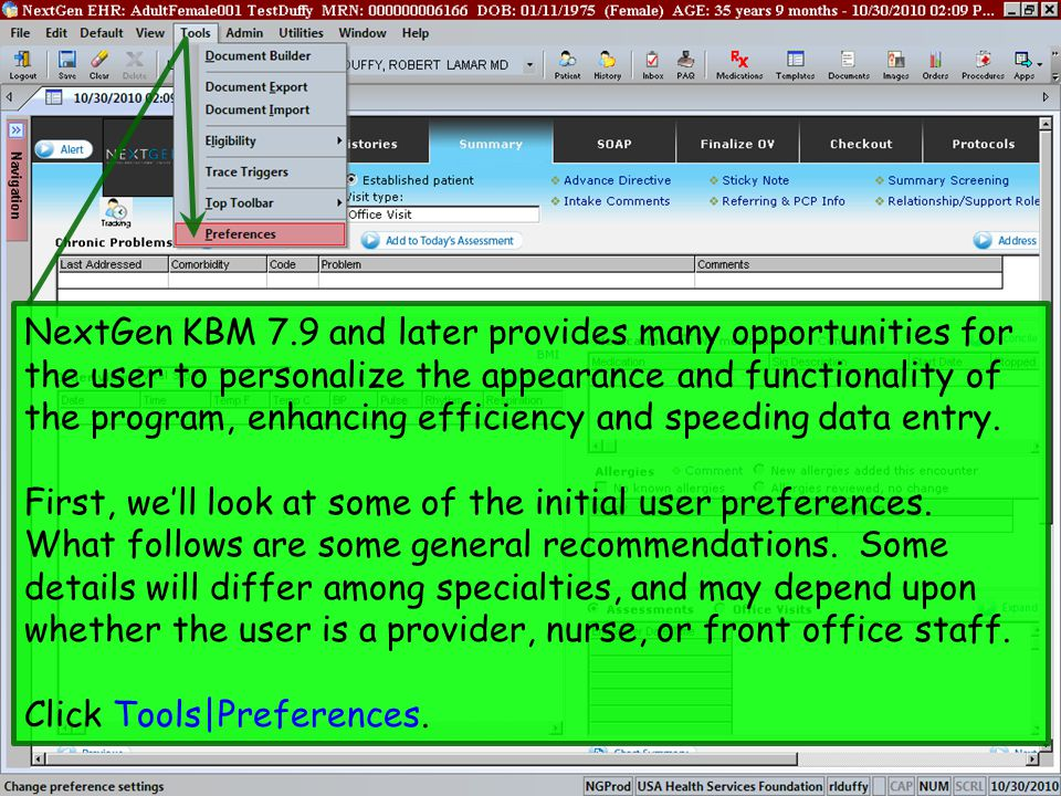 NextGen KBM 7.9 and later provides many opportunities for the user to personalize the appearance and functionality of the program, enhancing efficiency and speeding data entry.