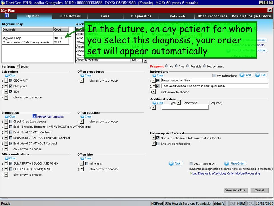 In the future, on any patient for whom you select this diagnosis, your order set will appear automatically.