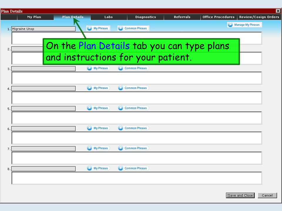 On the Plan Details tab you can type plans and instructions for your patient.