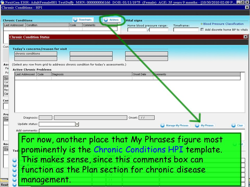 For now, another place that My Phrases figure most prominently is the Chronic Conditions HPI template.