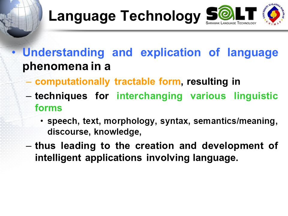 Language Technology Understanding and explication of language phenomena in a. computationally tractable form, resulting in.