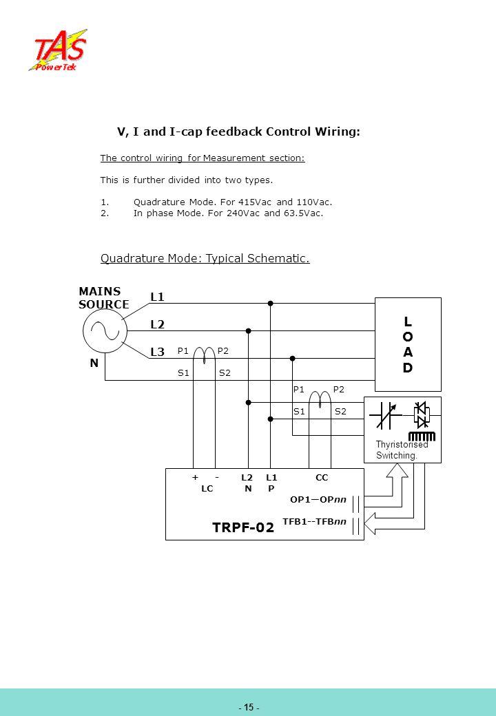 L O A D TRPF-02 V, I and I-cap feedback Control Wiring: