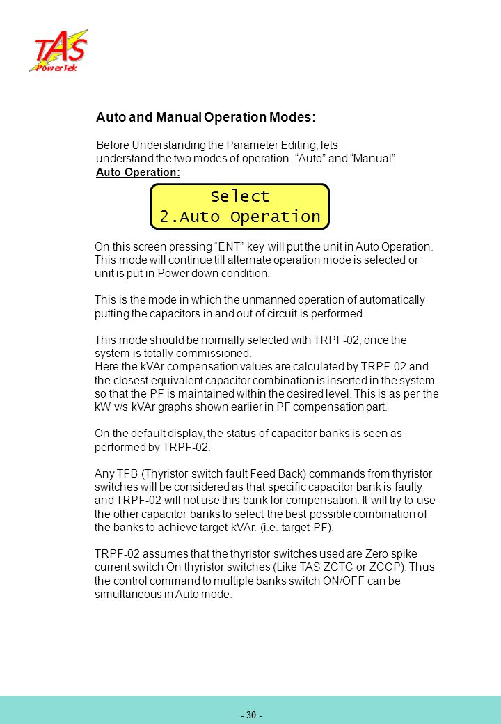 Select 2.Auto Operation Auto and Manual Operation Modes: