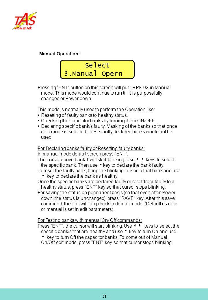 Select 3.Manual Opern Manual Operation: