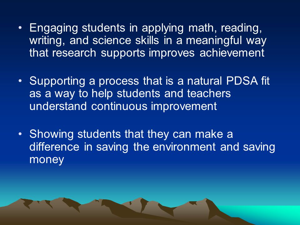 Engaging students in applying math, reading, writing, and science skills in a meaningful way that research supports improves achievement
