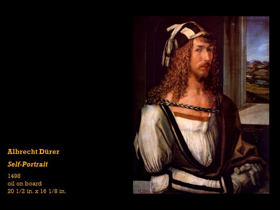 Albrecht Dürer Self-Portrait 1498 oil on board 20 1/2 in. x 16 1/8 in.