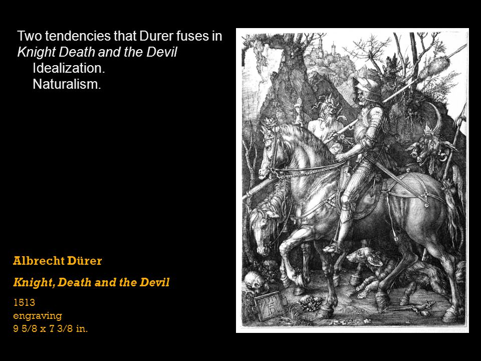Two tendencies that Durer fuses in Knight Death and the Devil