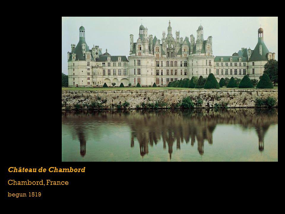 Château de Chambord Chambord, France begun 1519