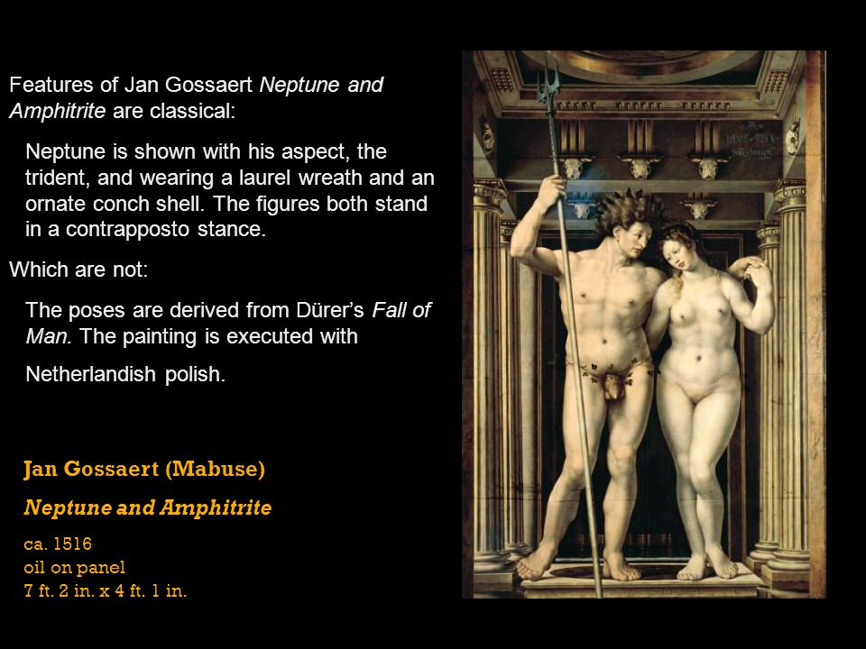 Features of Jan Gossaert Neptune and Amphitrite are classical: