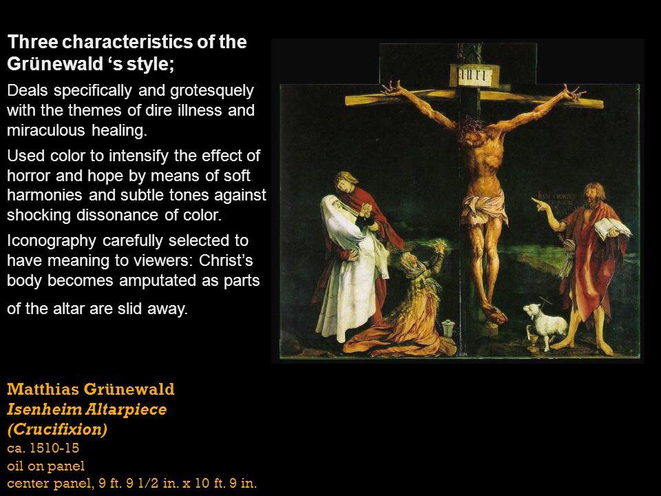 Three characteristics of the Grünewald 's style;