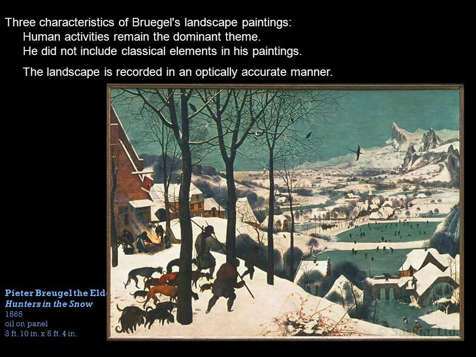 Three characteristics of Bruegel s landscape paintings: