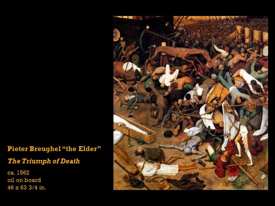 Pieter Breughel the Elder The Triumph of Death