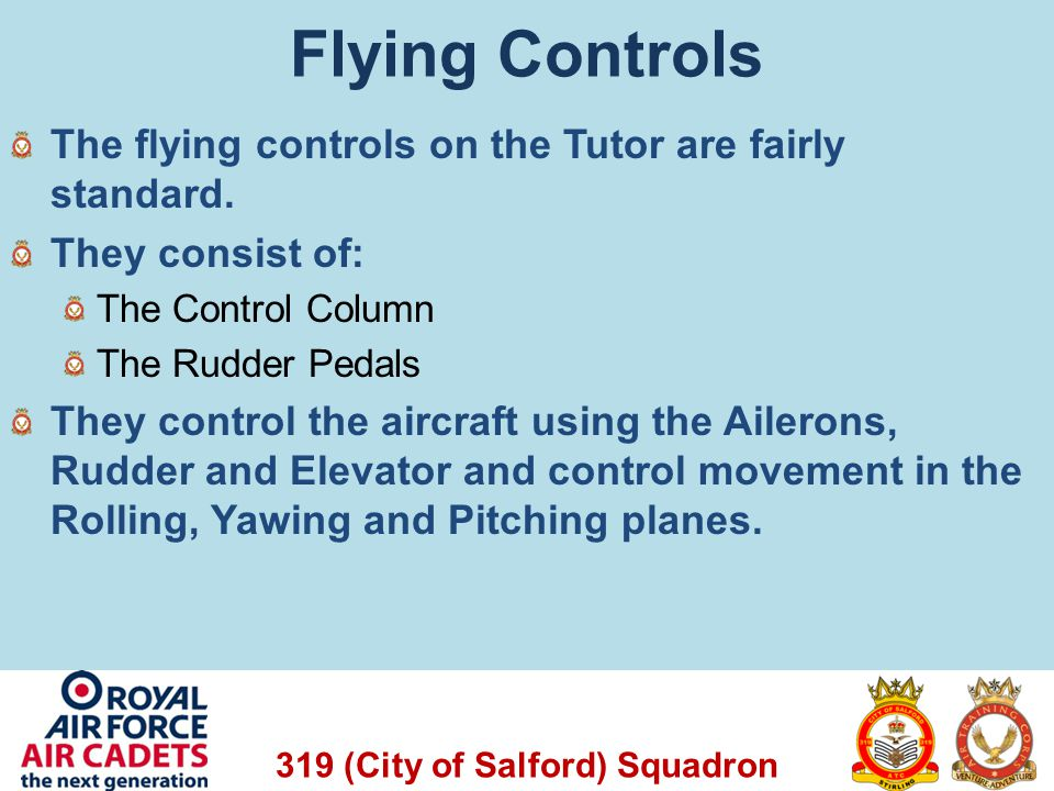 Flying Controls The flying controls on the Tutor are fairly standard.