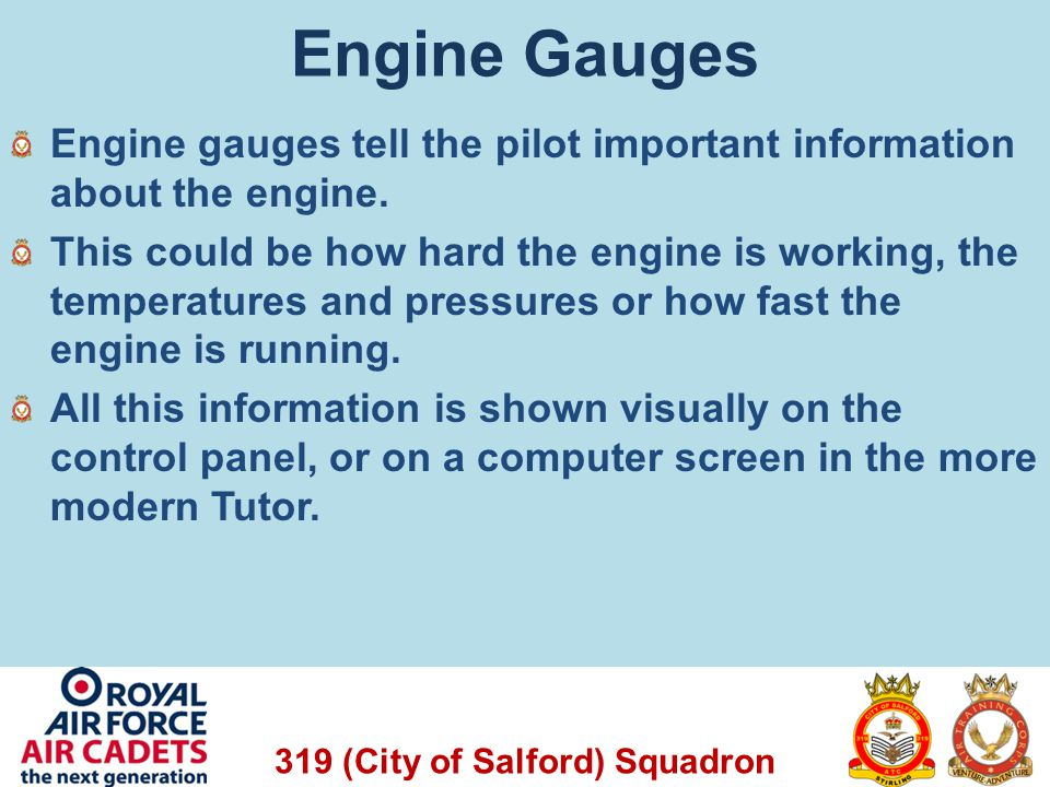 Engine Gauges Engine gauges tell the pilot important information about the engine.