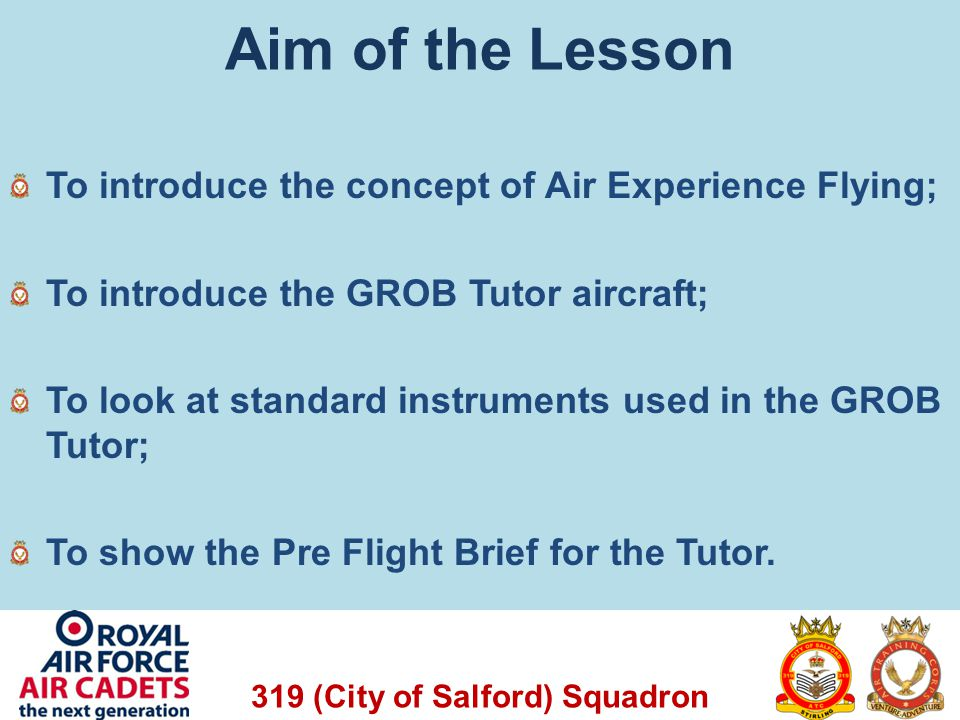 Aim of the Lesson To introduce the concept of Air Experience Flying;