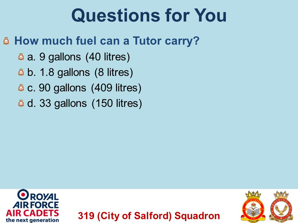 Questions for You How much fuel can a Tutor carry