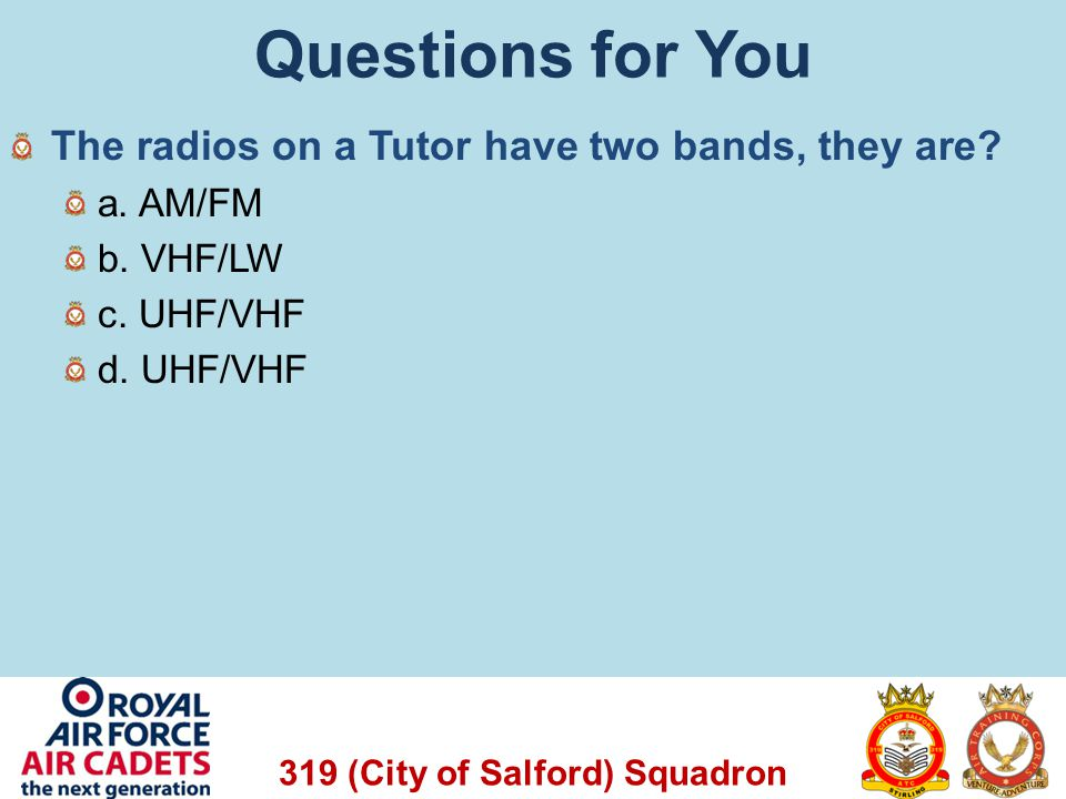 Questions for You The radios on a Tutor have two bands, they are
