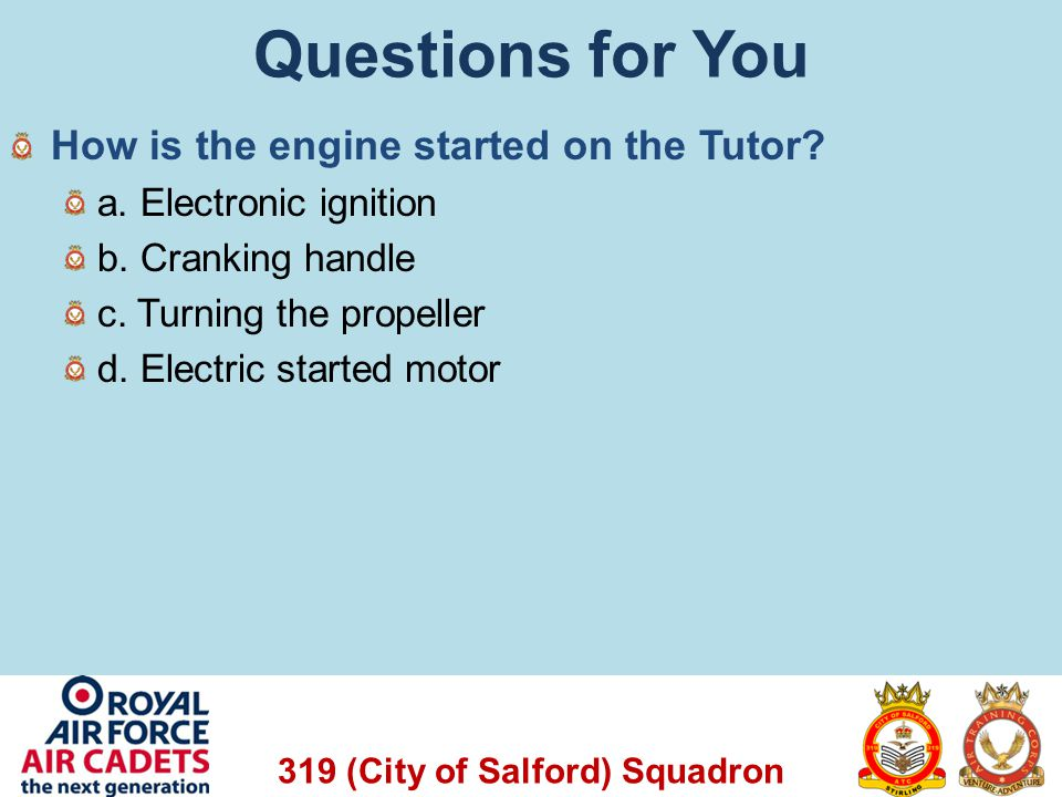 Questions for You How is the engine started on the Tutor