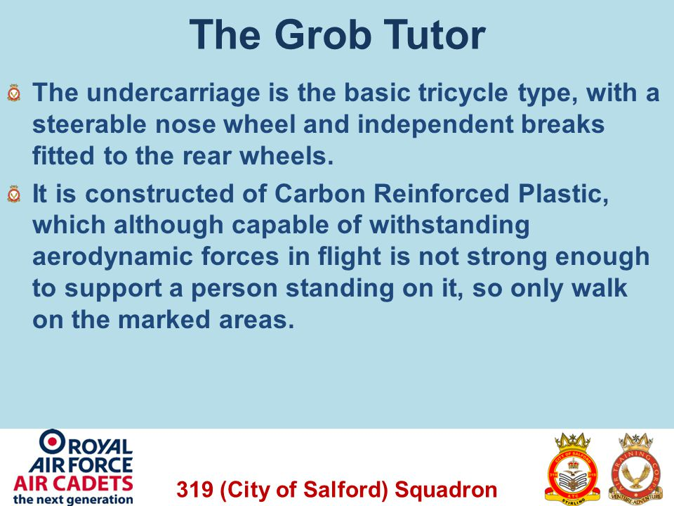 The Grob Tutor The undercarriage is the basic tricycle type, with a steerable nose wheel and independent breaks fitted to the rear wheels.