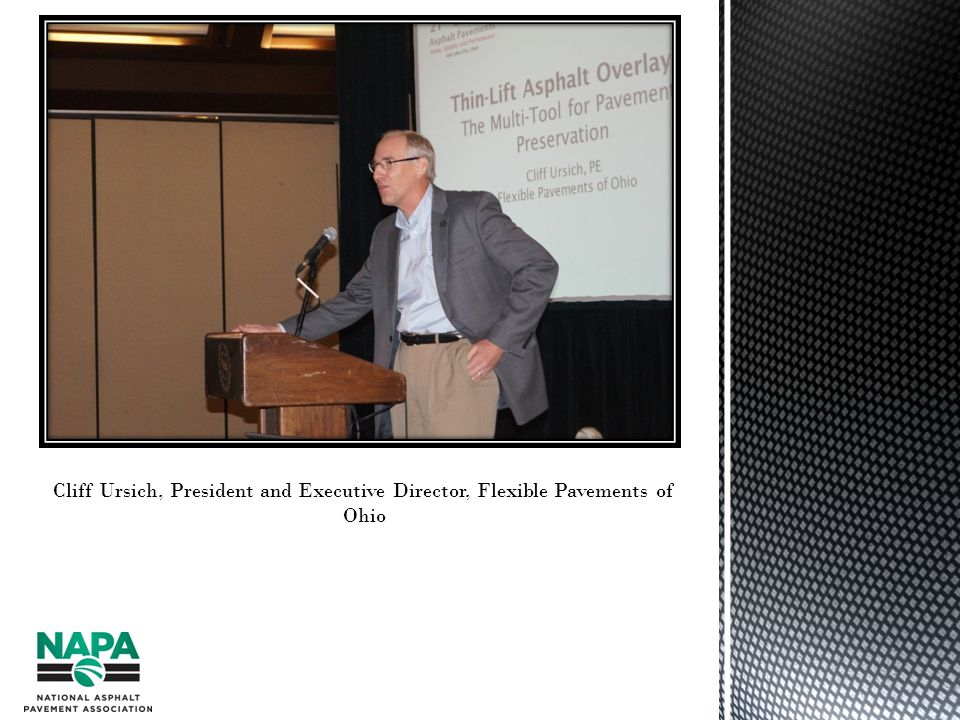 Cliff Ursich, President and Executive Director, Flexible Pavements of Ohio