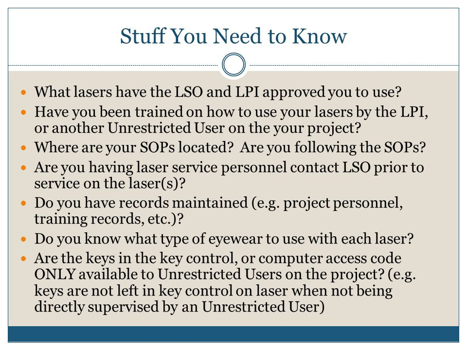 Stuff You Need to Know What lasers have the LSO and LPI approved you to use