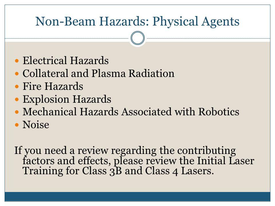 Non-Beam Hazards: Physical Agents