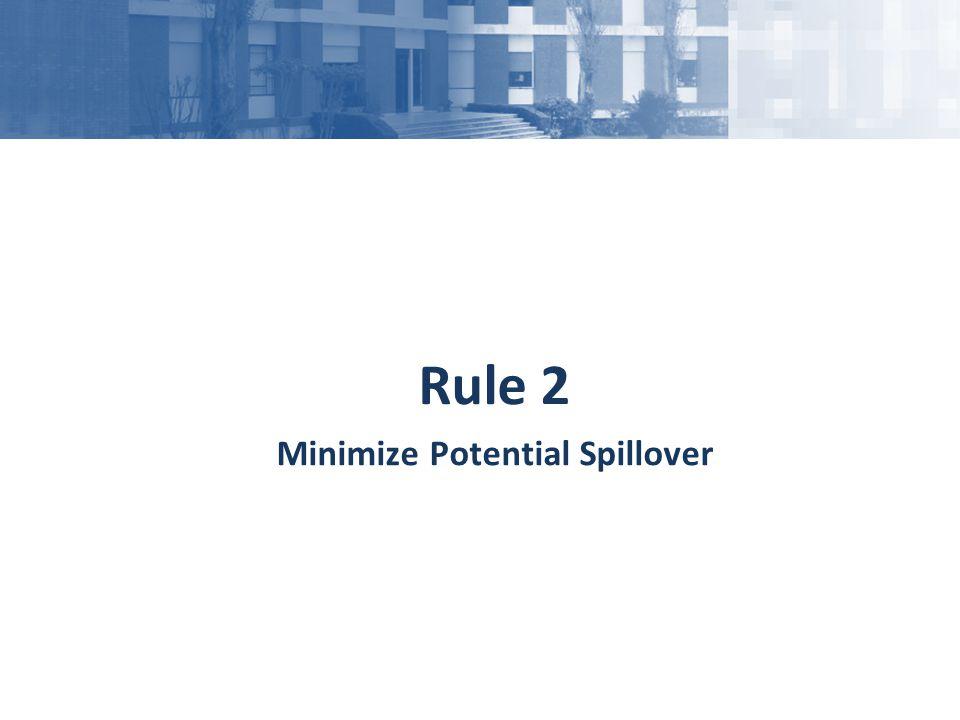 Minimize Potential Spillover