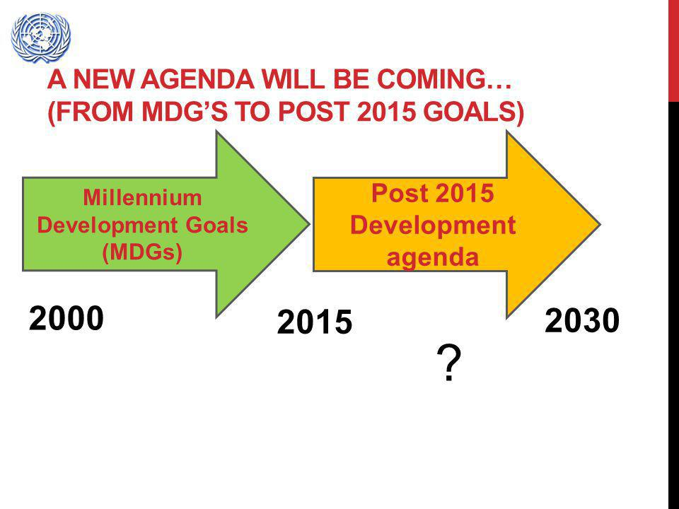 A new agenda will be coming… (from MDG's to post 2015 Goals)