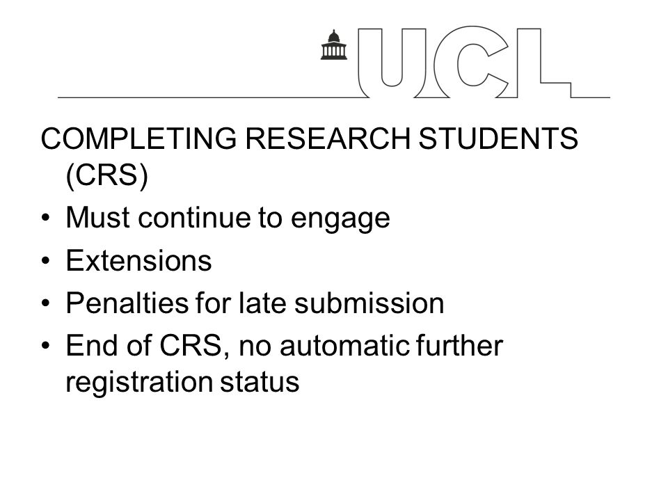 COMPLETING RESEARCH STUDENTS (CRS)