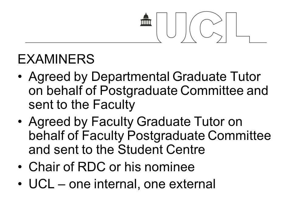 EXAMINERS Agreed by Departmental Graduate Tutor on behalf of Postgraduate Committee and sent to the Faculty.