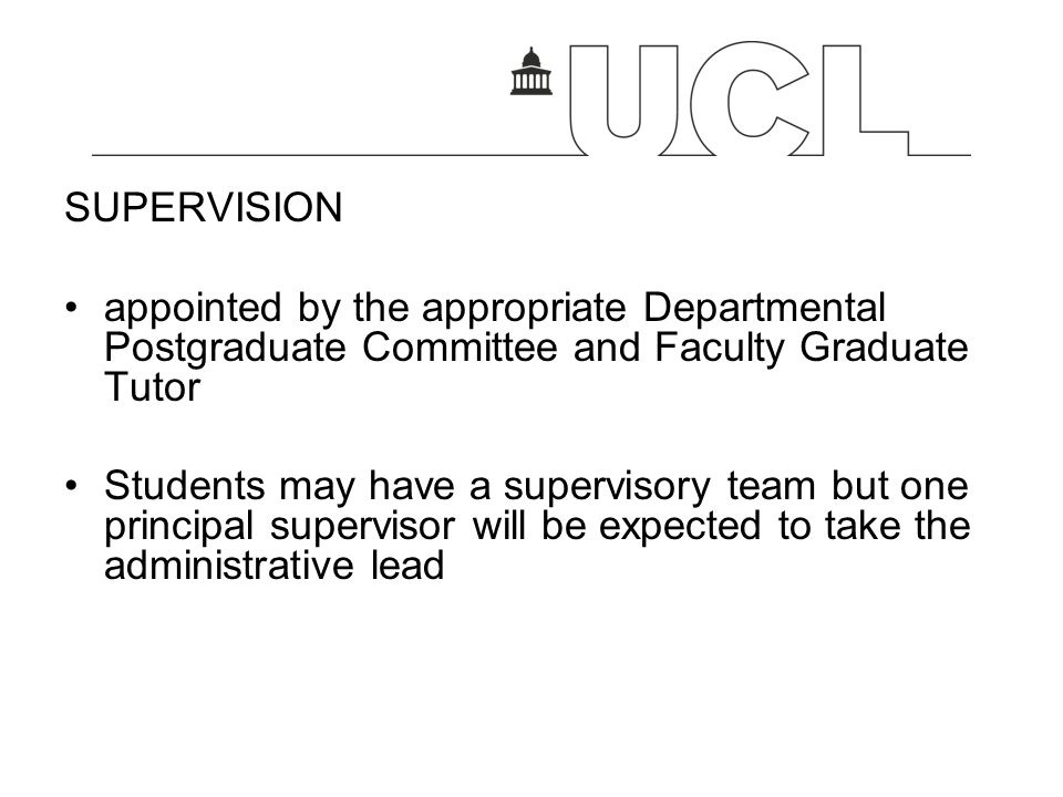 SUPERVISION appointed by the appropriate Departmental Postgraduate Committee and Faculty Graduate Tutor.