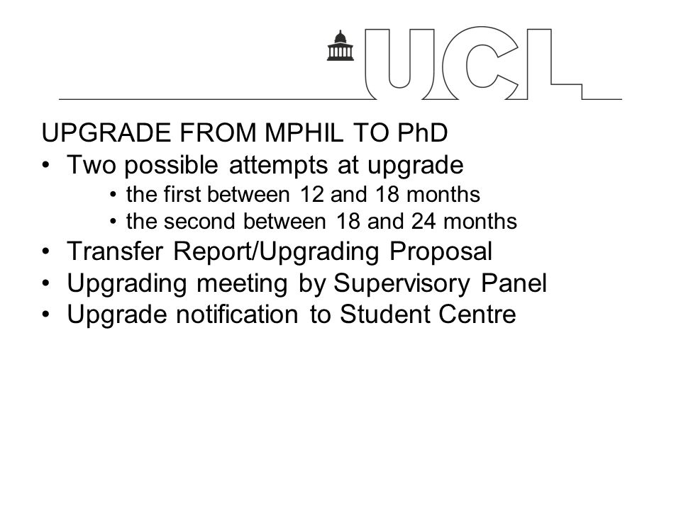 UPGRADE FROM MPHIL TO PhD Two possible attempts at upgrade