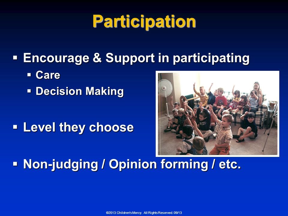 Participation Encourage & Support in participating Level they choose