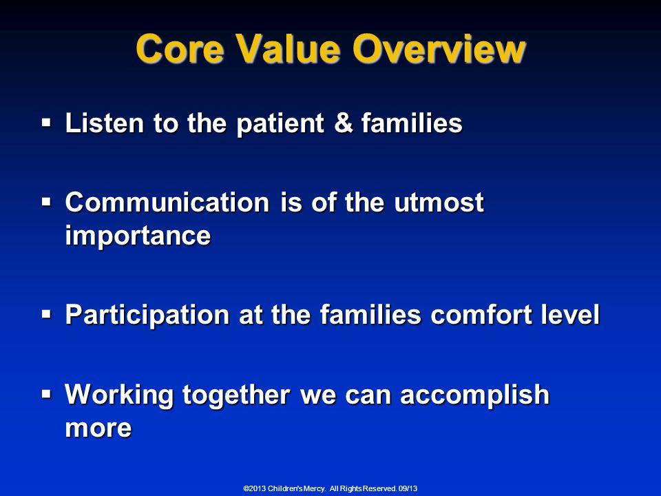 Core Value Overview Listen to the patient & families