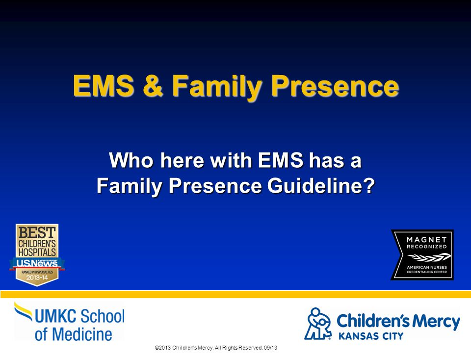 Who here with EMS has a Family Presence Guideline