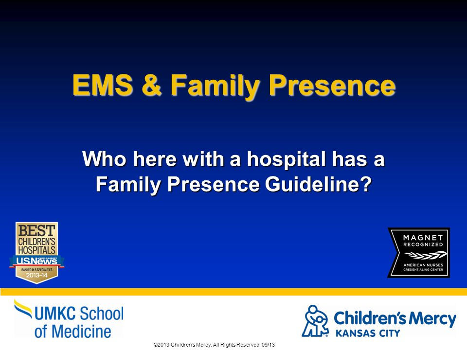 Who here with a hospital has a Family Presence Guideline