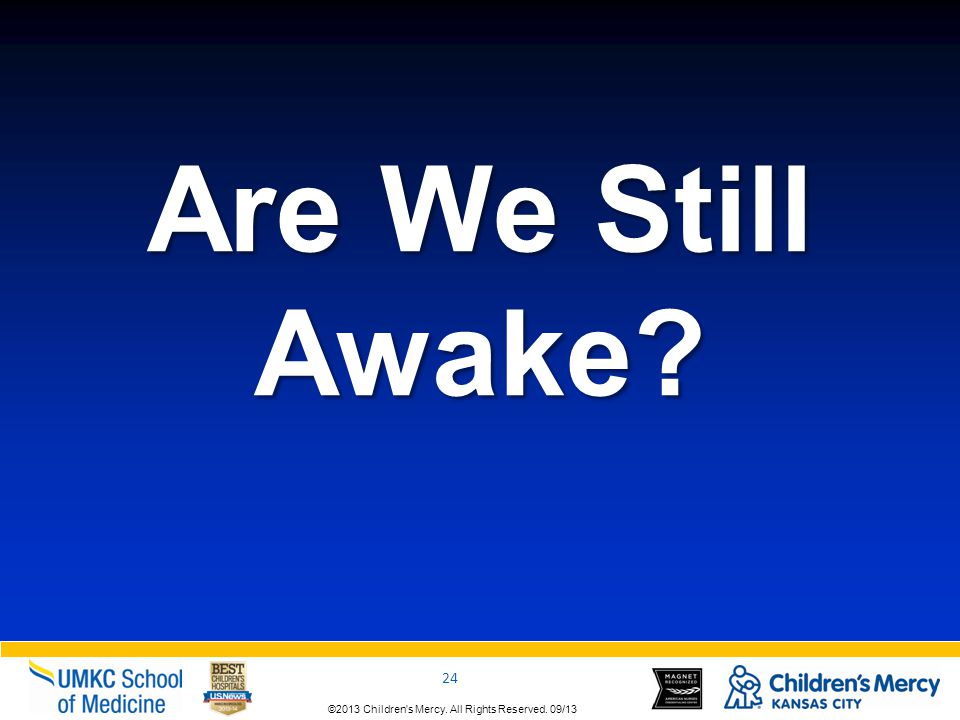 Are We Still Awake