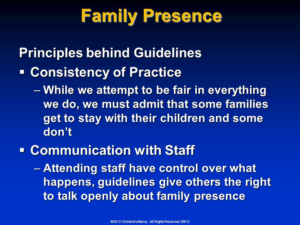 Family Presence Principles behind Guidelines Consistency of Practice