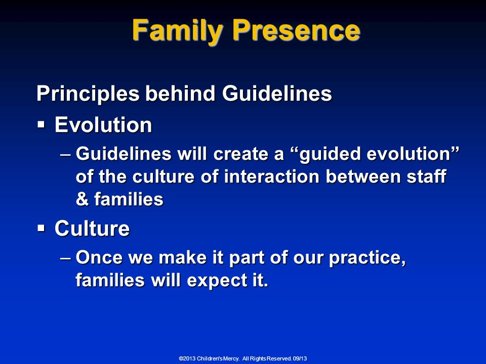 Family Presence Principles behind Guidelines Evolution Culture