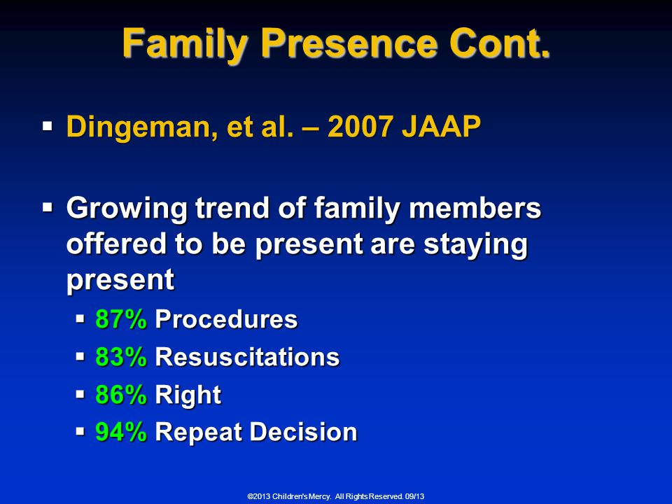Family Presence Cont. Dingeman, et al. – 2007 JAAP