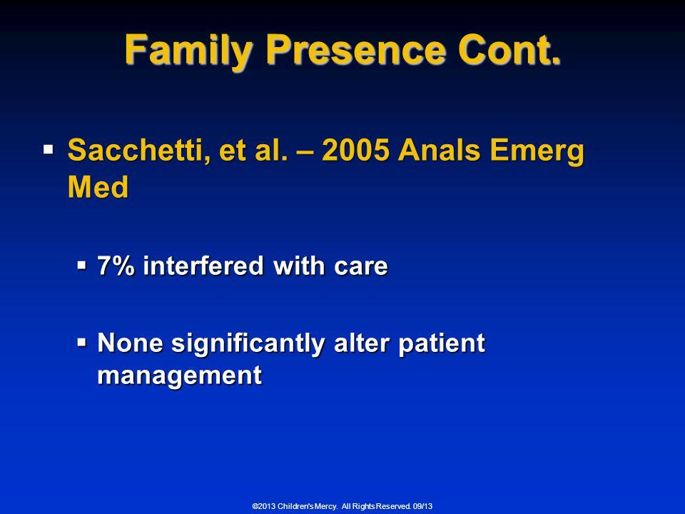 Family Presence Cont. Sacchetti, et al. – 2005 Anals Emerg Med