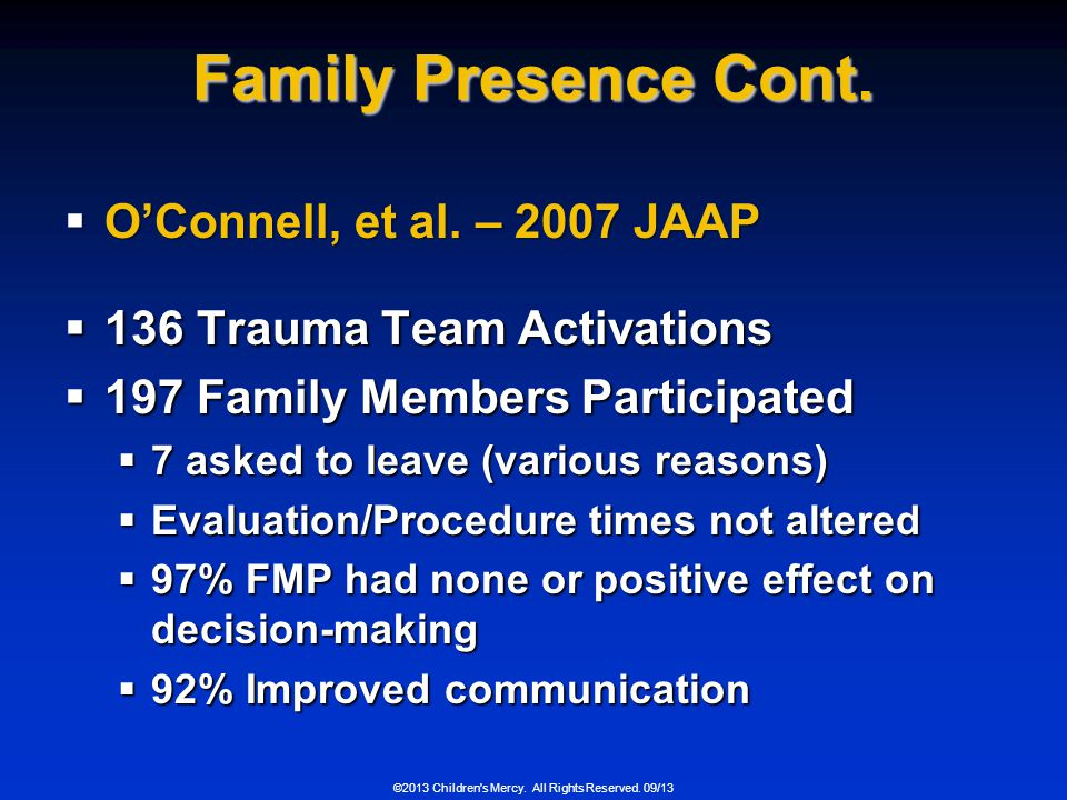 Family Presence Cont. O'Connell, et al. – 2007 JAAP